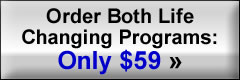 Order Both Life Changing Programs - Only $59